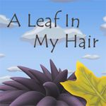 A leaf in my hair
