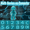 Math Genius .vs Computer