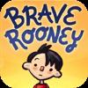 Brave Rooney