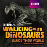 Walking with Dinosaurs- Inside their World
