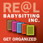 RE@L Babysitting Inc. Get Organized
