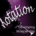 Developing Musicianship Notation