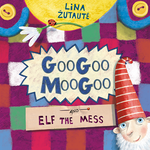 Googoo Moogoo and Elf the Mess